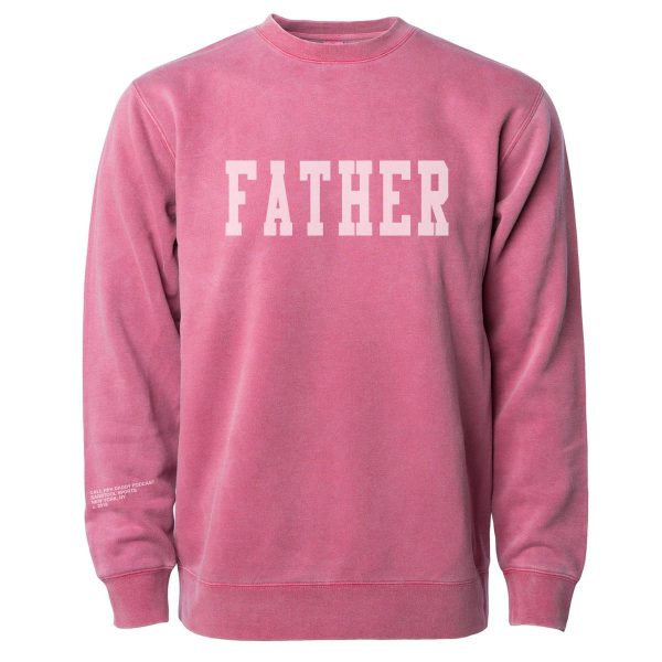 Father Crewneck PigmentMaroon 1 1 - Call Her Daddy Merch