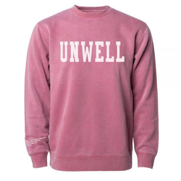 Unwell Crewneck PigmentMaroon3 - Call Her Daddy Merch