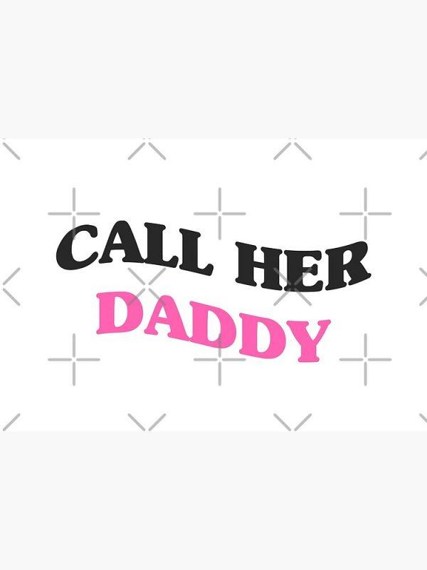 flat750x075f pad750x1000f8f8f8 16 - Call Her Daddy Merch