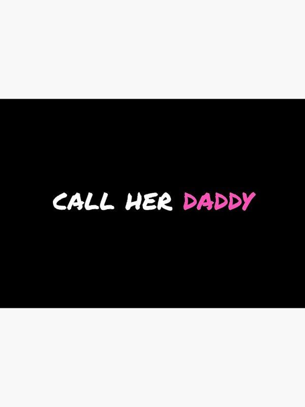 flat750x075f pad750x1000f8f8f8 32 - Call Her Daddy Merch