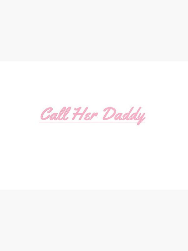 flat750x075f pad750x1000f8f8f8 40 - Call Her Daddy Merch
