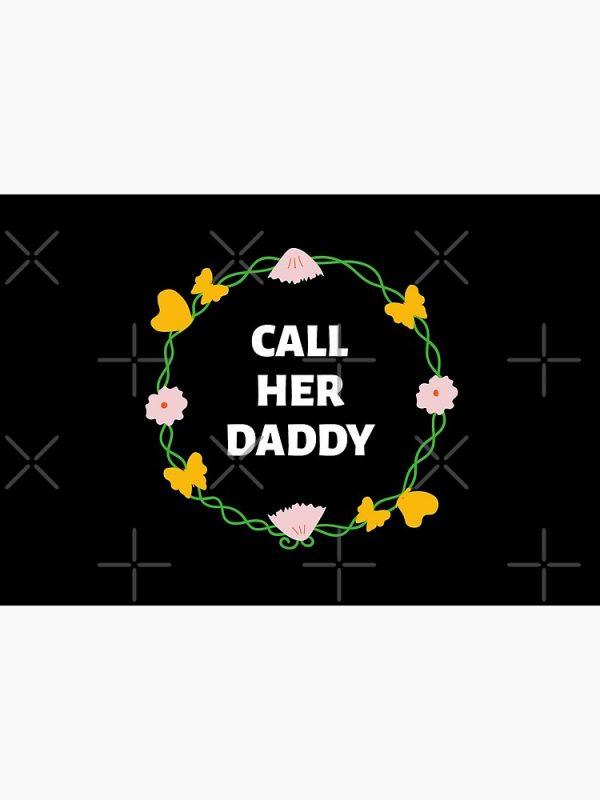 flat750x075f pad750x1000f8f8f8 48 - Call Her Daddy Merch