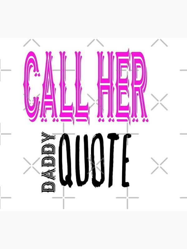 flat750x075f pad750x1000f8f8f8.1 18 - Call Her Daddy Merch
