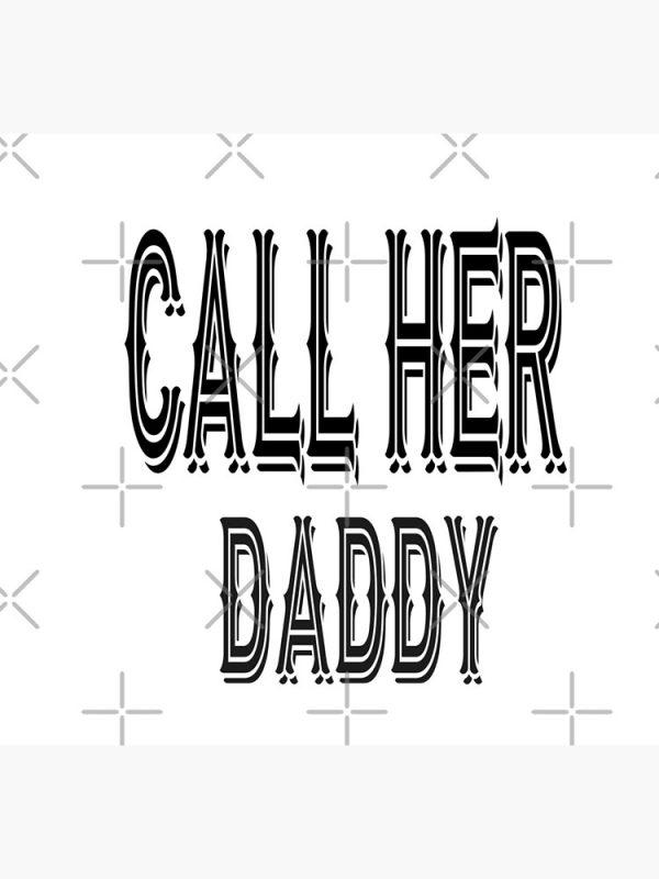 flat750x075f pad750x1000f8f8f8.1 20 - Call Her Daddy Merch