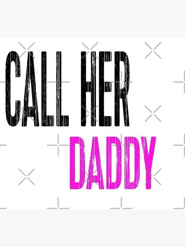 flat750x075f pad750x1000f8f8f8.1 28 - Call Her Daddy Merch