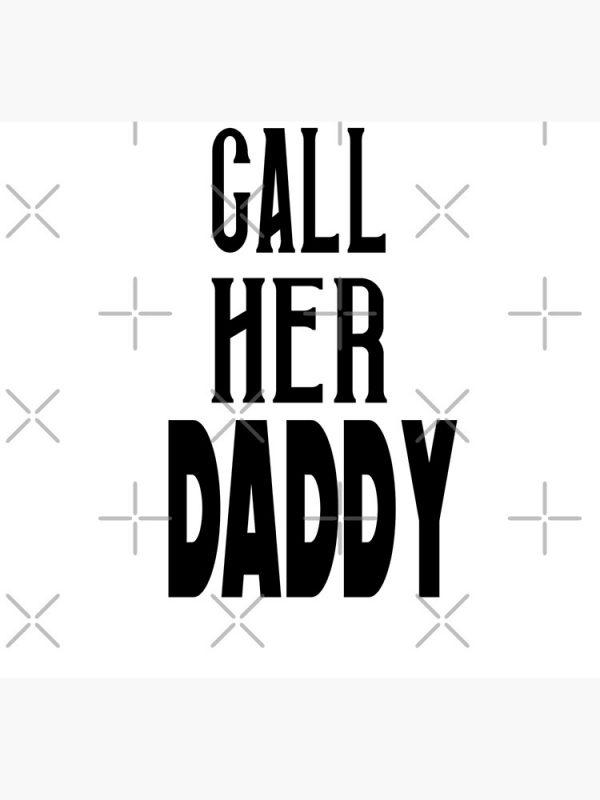 flat750x075f pad750x1000f8f8f8.1 32 - Call Her Daddy Merch