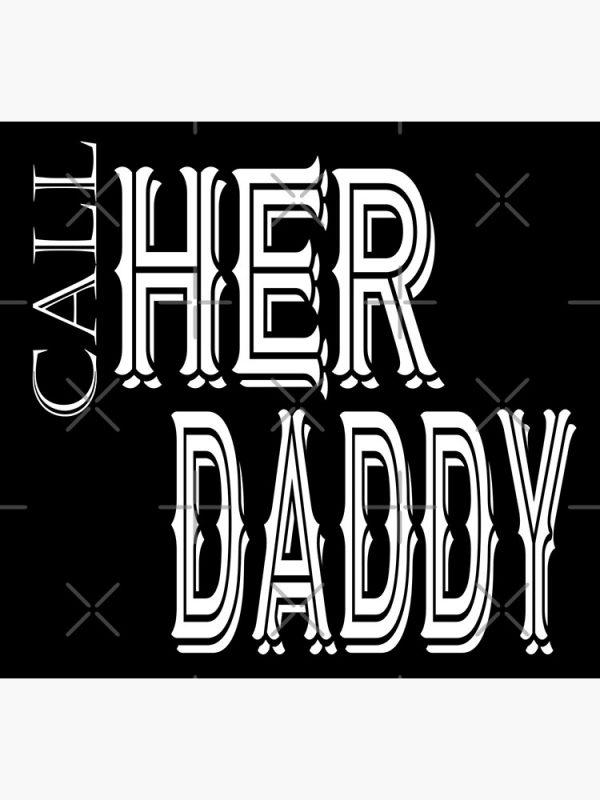 flat750x075f pad750x1000f8f8f8.1 40 - Call Her Daddy Merch