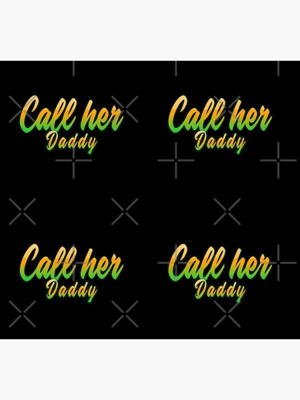 flat750x075f pad750x1000f8f8f8.1 6 - Call Her Daddy Merch