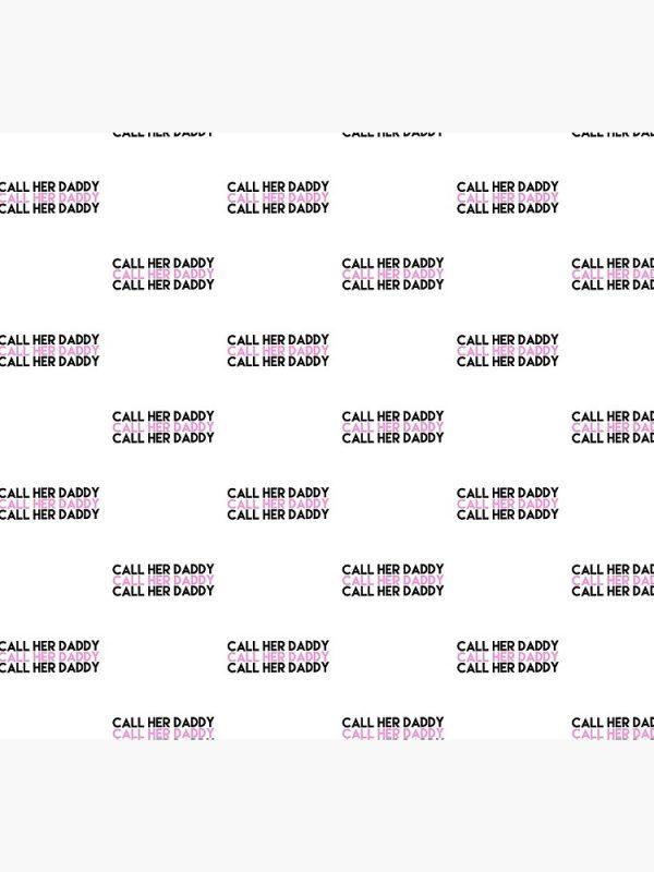 flat750x075f - Call Her Daddy Merch